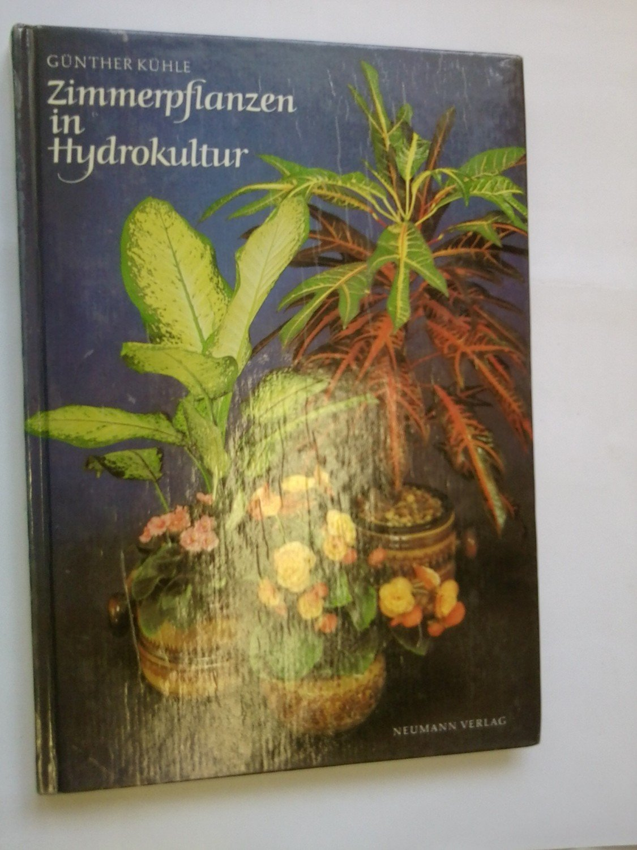 Zimmerpflanzen in hydrokultur dr g nther k hle buch for Zimmerpflanzen hydrokultur