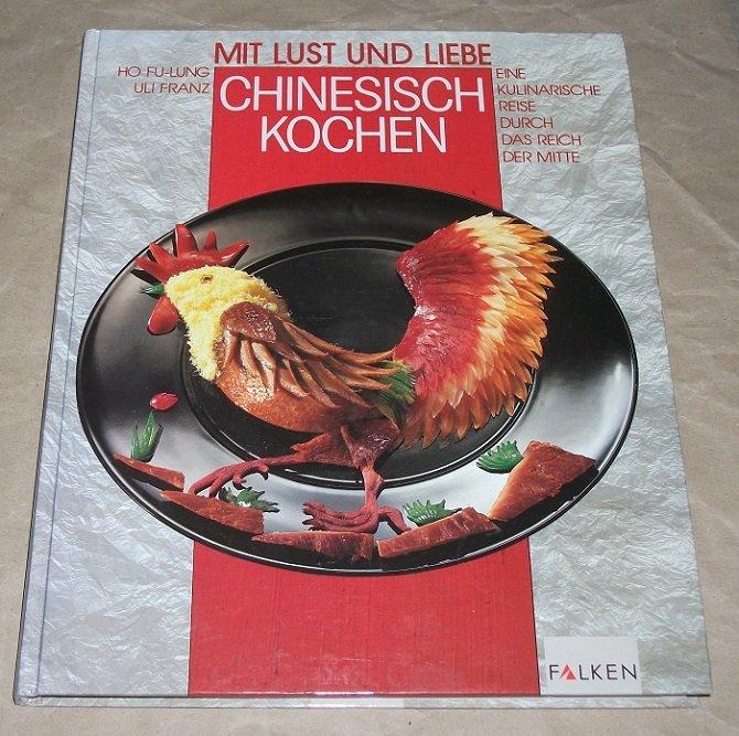 Mit lust und liebe chinesisch kochen he fulong franz for Chinesisch kochen