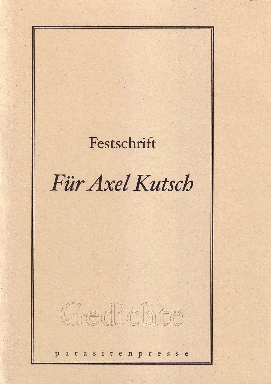 Für Axel Kutsch Festschrift Zum 70 Geburtstag Gedichte