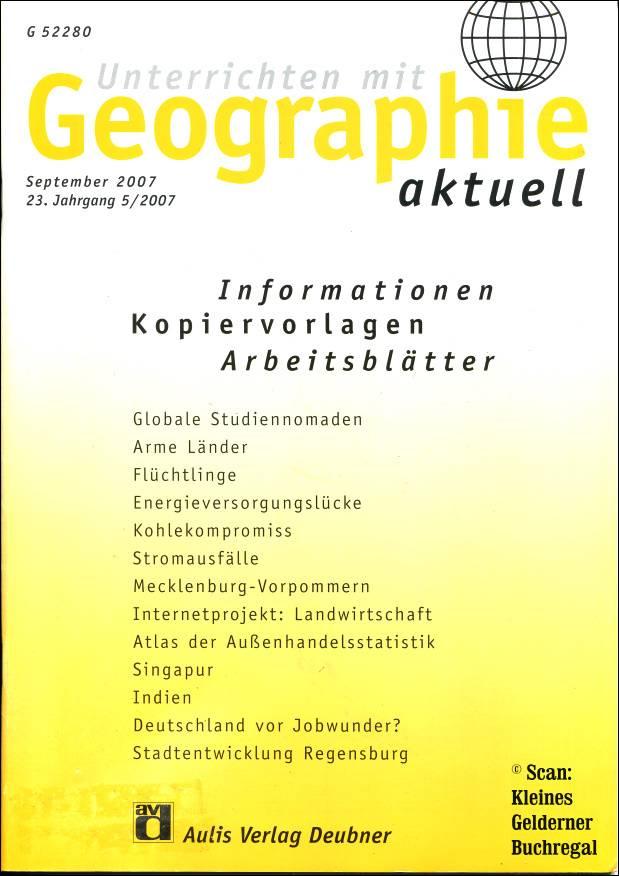 Unterrichten mit GEOGRAPHIE AKTUELL - Heft 5/2007 / mit OH-Folie ...