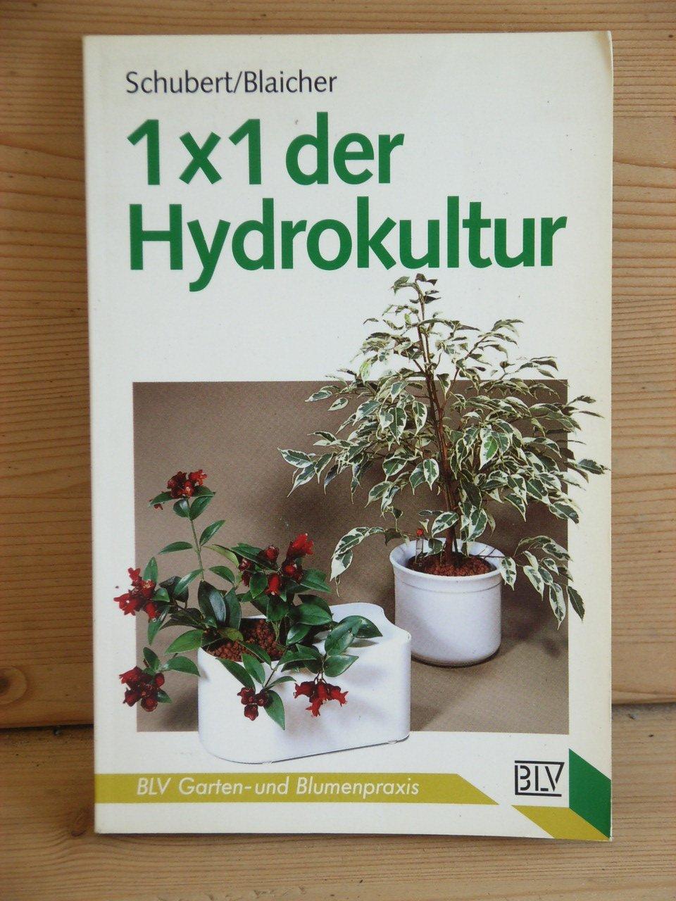 1 x 1 der hydrokultur schubert margot blaicher buch gebraucht kaufen a01w361j01zzf. Black Bedroom Furniture Sets. Home Design Ideas