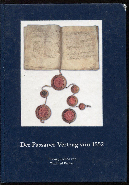Der Passauer Vertrag Von 1552 Politische Entstehung Reichsrechtliche