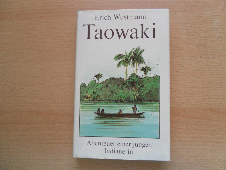 taowaki abenteuer einer jungen indianerin erich. Black Bedroom Furniture Sets. Home Design Ideas