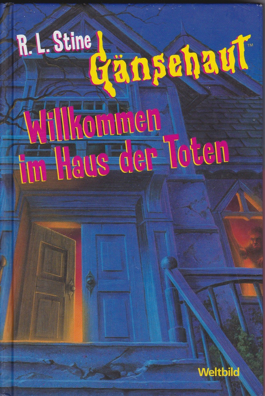 """""""Gänsehaut Willkommen im Haus der Toten"""" RL Stine – Buch"""
