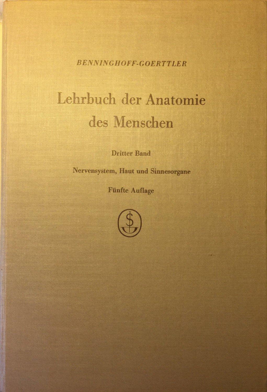 Benninghoff Alfred und Goerttler Kurt, Lehrbuch der Anatomie des ...