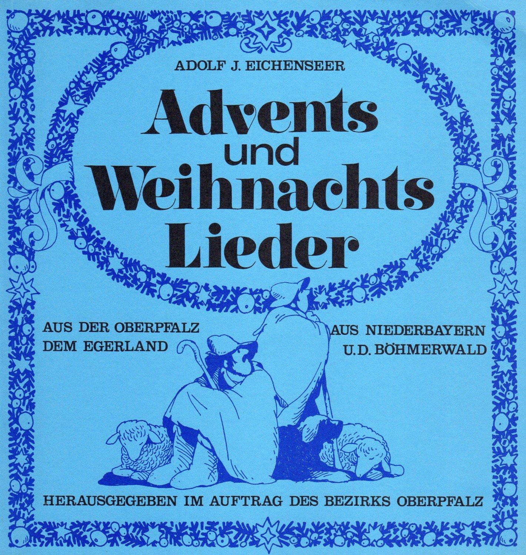 Advents und Weihnachtslieder aus der Oberpfalz, aus Niederbayern ...