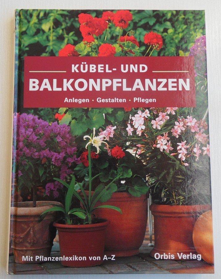 Kubel Und Balkonpflanzen Buch Gebraucht Kaufen A02bp9ix01zzr