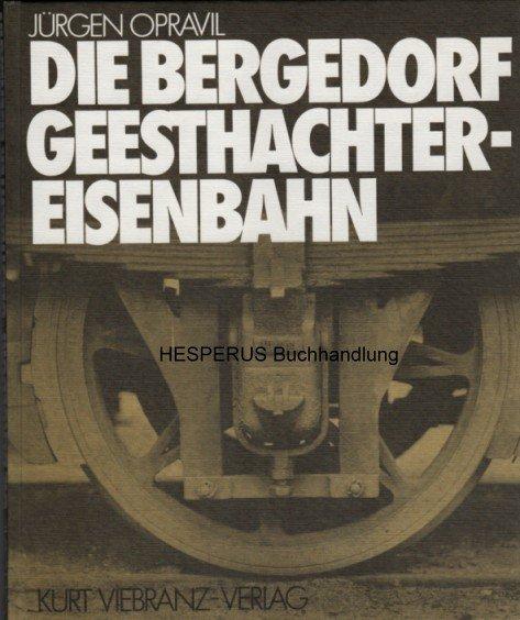 Die bergedorf geesthachter eisenbahn j rgen opravil for Depot bergedorf