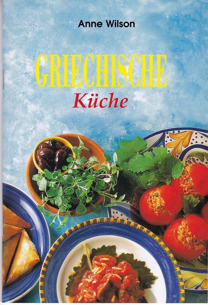 """Griechische Küche"""" (Anne Wilson) – Buch gebraucht kaufen – A025hbso01ZZg"""
