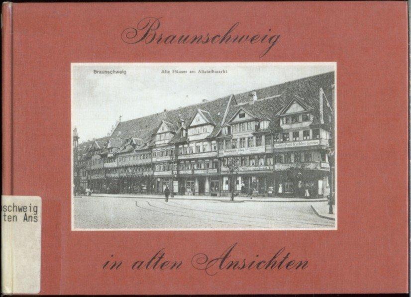 """a73c90a59c0cc4 """"Braunschweig in alten Ansichten."""" – Bücher gebraucht, antiquarisch & neu  kaufen"""