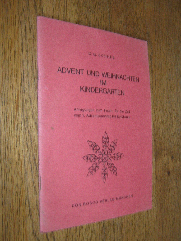 Advent Und Weihnachten Im Kindergarten.C G Schnee Advent Und Weihnachten Im Kindergarten Bücher