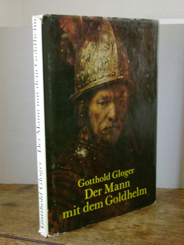 Der Mann Mit Dem Goldhelm Gotthold Glöger Buch Gebraucht