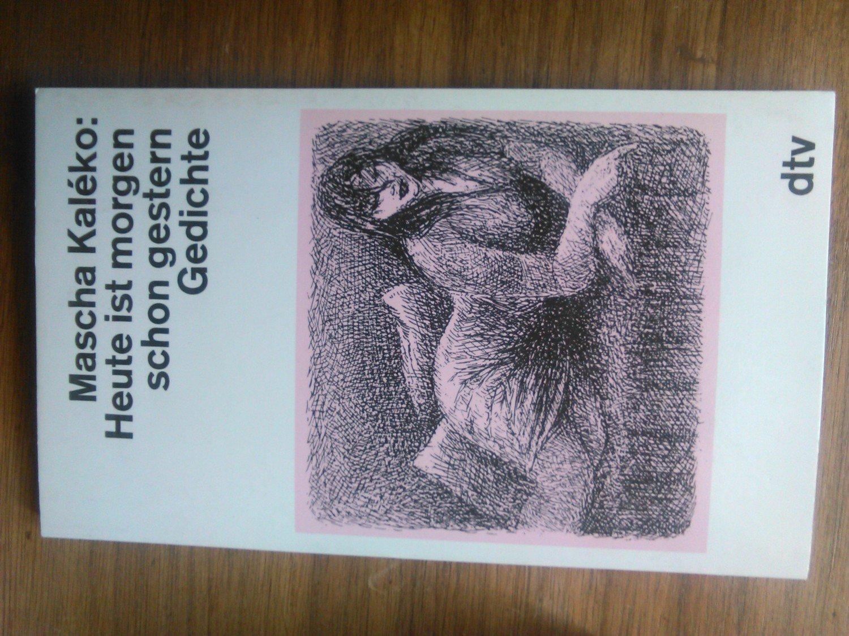 Heute Ist Morgen Schon Gestern Gedichte Aus Dem Nachlaß Herausgegeben Und Eingeleitet Von Gisela Zoch Westphal Mit Federzeichnungen Von Horst