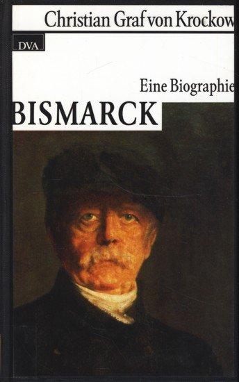 bismarck eine biographie krockow christian von buch gebraucht kaufen a02aalkw01zzo. Black Bedroom Furniture Sets. Home Design Ideas