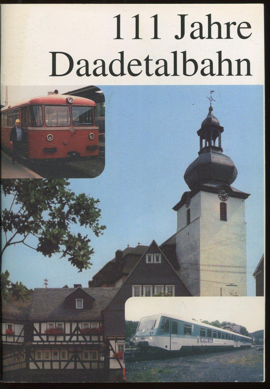 111 Jahre Daadetalbahn Arge Schienenverkehr Im Westerwald Buch