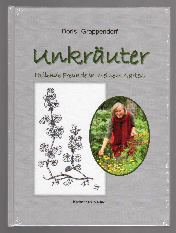 Unkräuter Heilende Freunde In Meinem Garten Doris Grappendorf