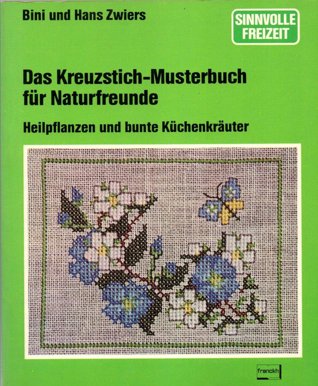 Bini und Hans Zwiers, Das Kreuzstich-Musterbuch für Naturfreunde ...