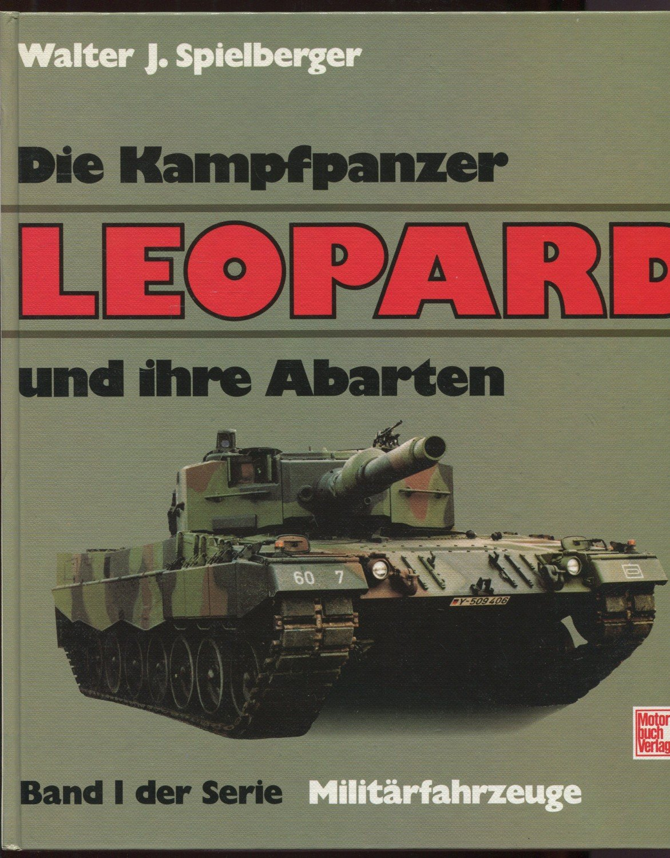 walter j spielberger die kampfpanzer leopard und ihre. Black Bedroom Furniture Sets. Home Design Ideas