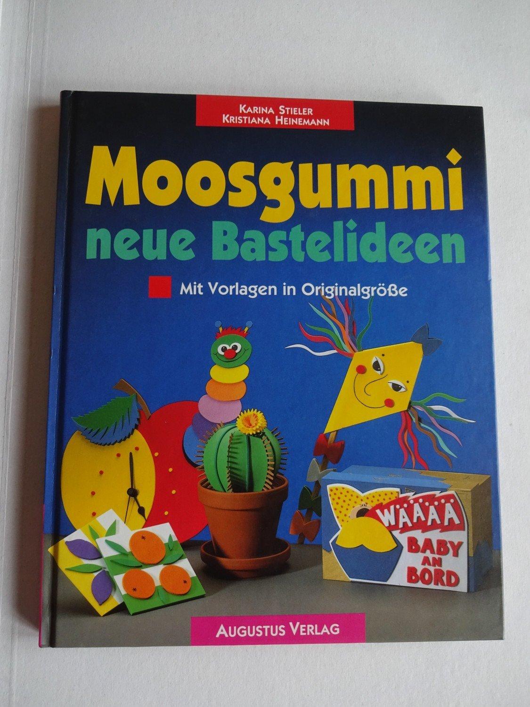 """Moosgummi - neue Bastelideen mit Vorlagen in Originalgröße"""" (Stieler ..."""