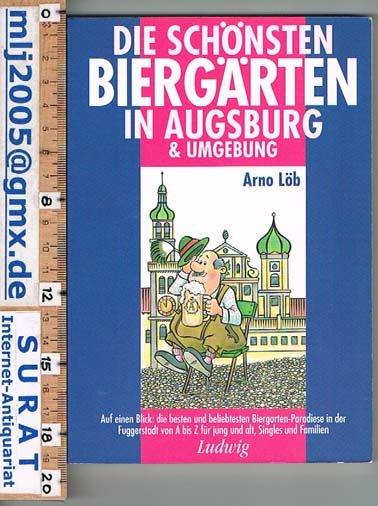 Die Schonsten Biergarten In Augsburg Umgebung Arno Lob Buch Gebraucht Kaufen A02bhixg01zzq