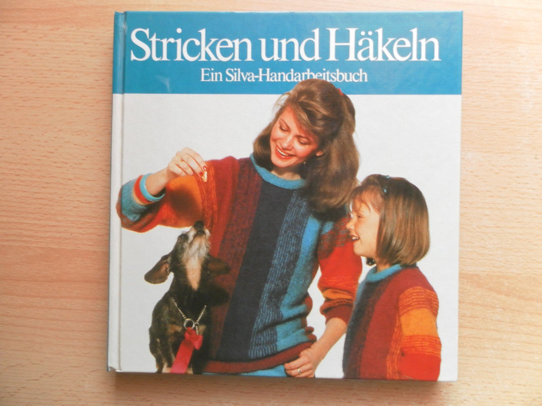 Stricken Und Häkeln Ein Silva Handarbeitsbuch Angelika De Vries