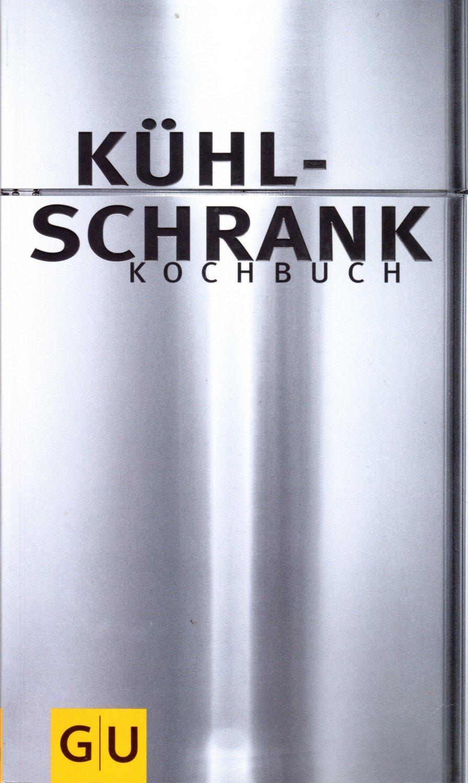 """Das Kühlschrank-Kochbuch"""" (Stefan Marquard) – Buch antiquarisch ..."""