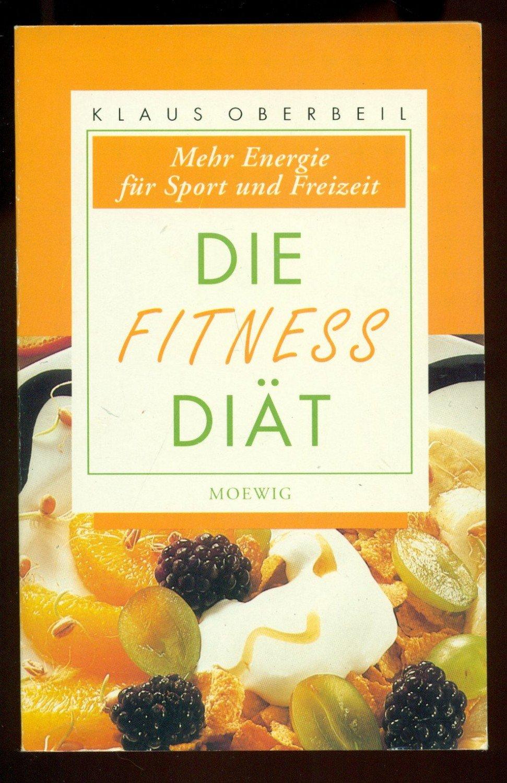 Die Fitness Diat Mehr Energie Fur Sport Und Freizeit Klaus