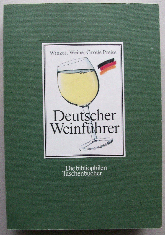 7630bce1682ca gebrauchtes Buch – – Winzer, Weine, Große Preise Deutscher Weinführer –  Bild 1 ...