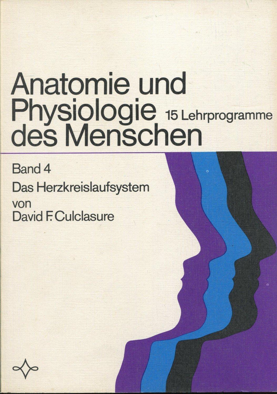David F. Culclasure, Anatomie und Physiologie des Menschen - 15 ...