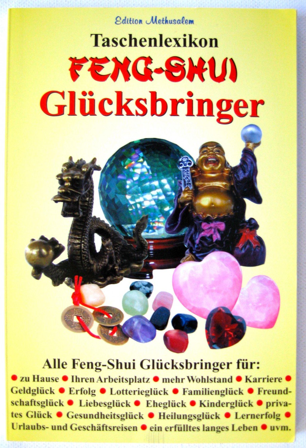 isbn 3980443175 feng shui gl cksbringer taschenlexikon. Black Bedroom Furniture Sets. Home Design Ideas