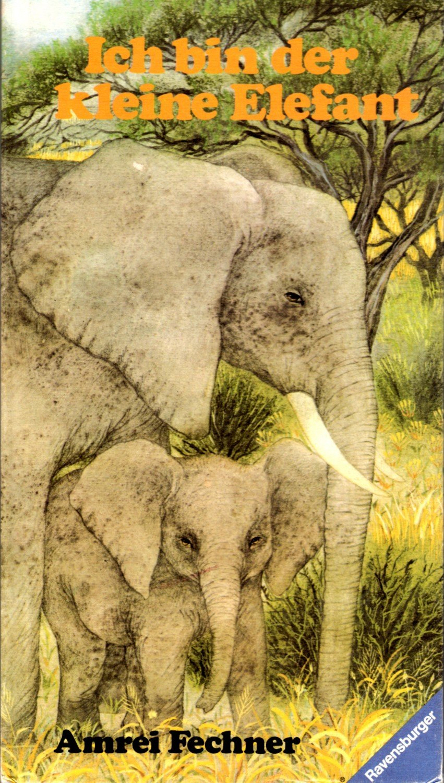 ich bin der kleine elefant amrei fechner buch gebraucht kaufen a02fxjjb01zzc. Black Bedroom Furniture Sets. Home Design Ideas