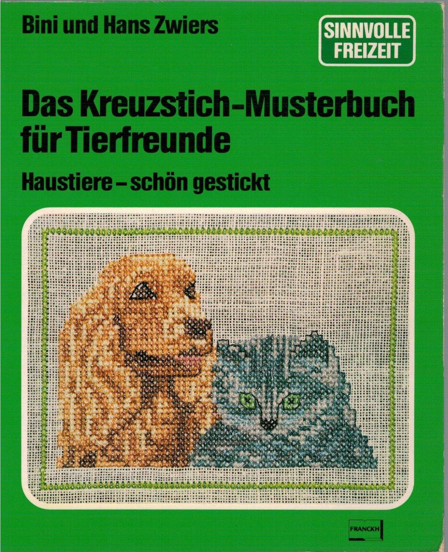Zwiers Bini und Hans, Das Kreuzstich-Musterbuch für Tierfreunde ...