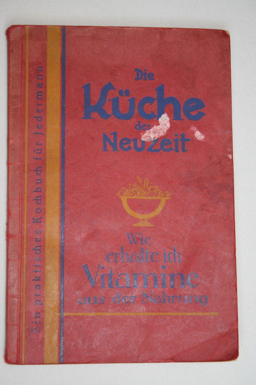 Praktisches Kochbuch - Die Küche der Neuzeit -