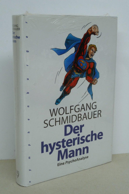"""""""Der hysterische Mann - Eine Psycho-Analyse (Wolfgang"""