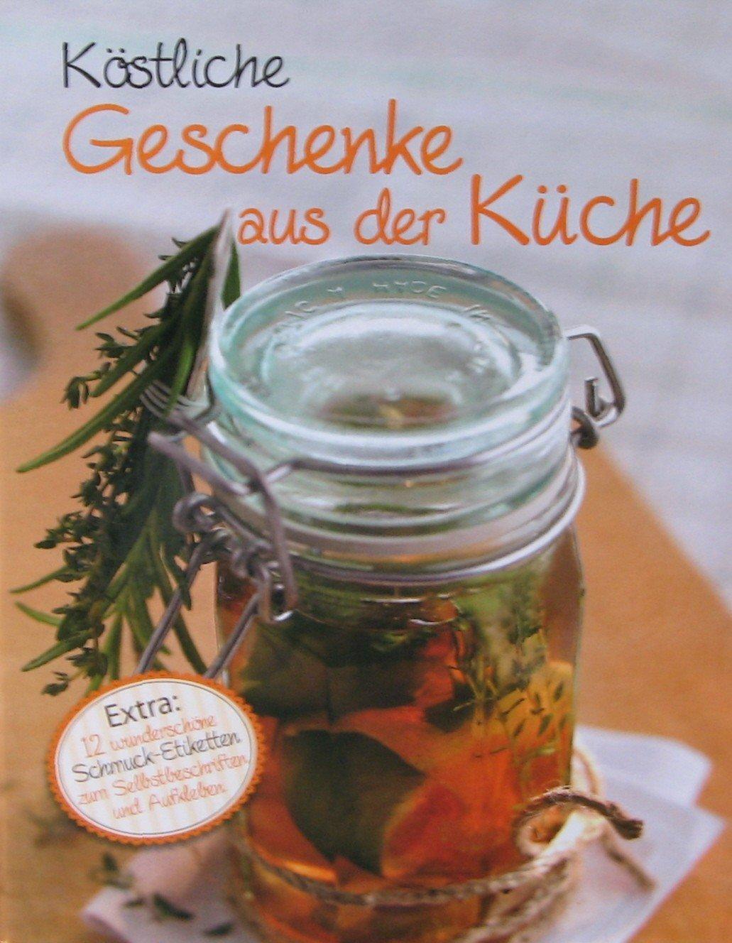 """Köstliche Geschenke aus der Küche"""" – Bücher gebraucht, antiquarisch ..."""