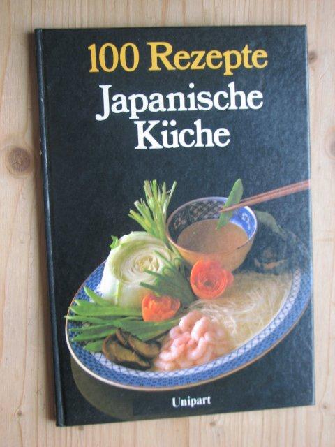 Japanische Küche 100 Rezepte
