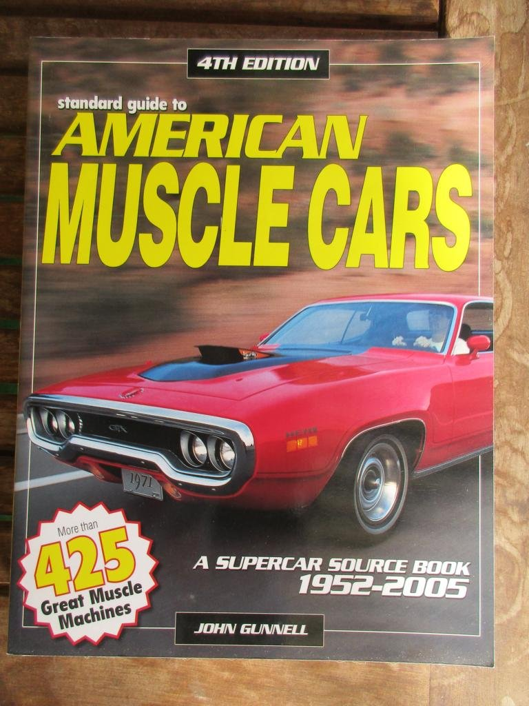 "american muscle cars - a supercar source book 1952-2005 "" (john"
