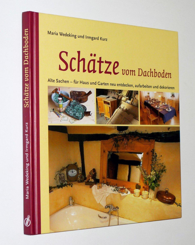 a590259c837656 Schätze vom Dachboden   alte Sachen - für Haus und Garten neu ...