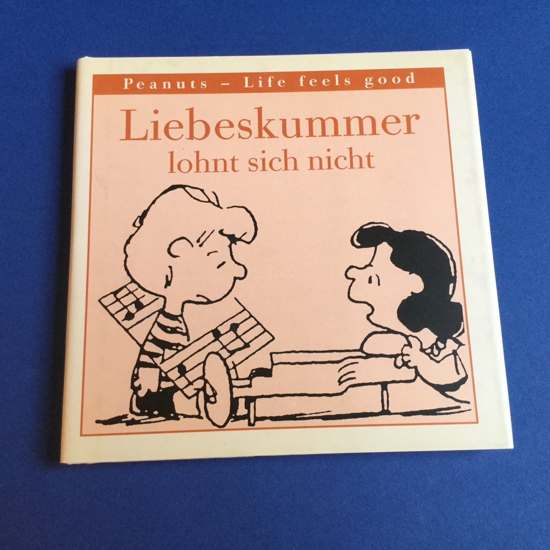 """Liebeskummer lohnt sich nicht - Peanuts-Life feels good ..."