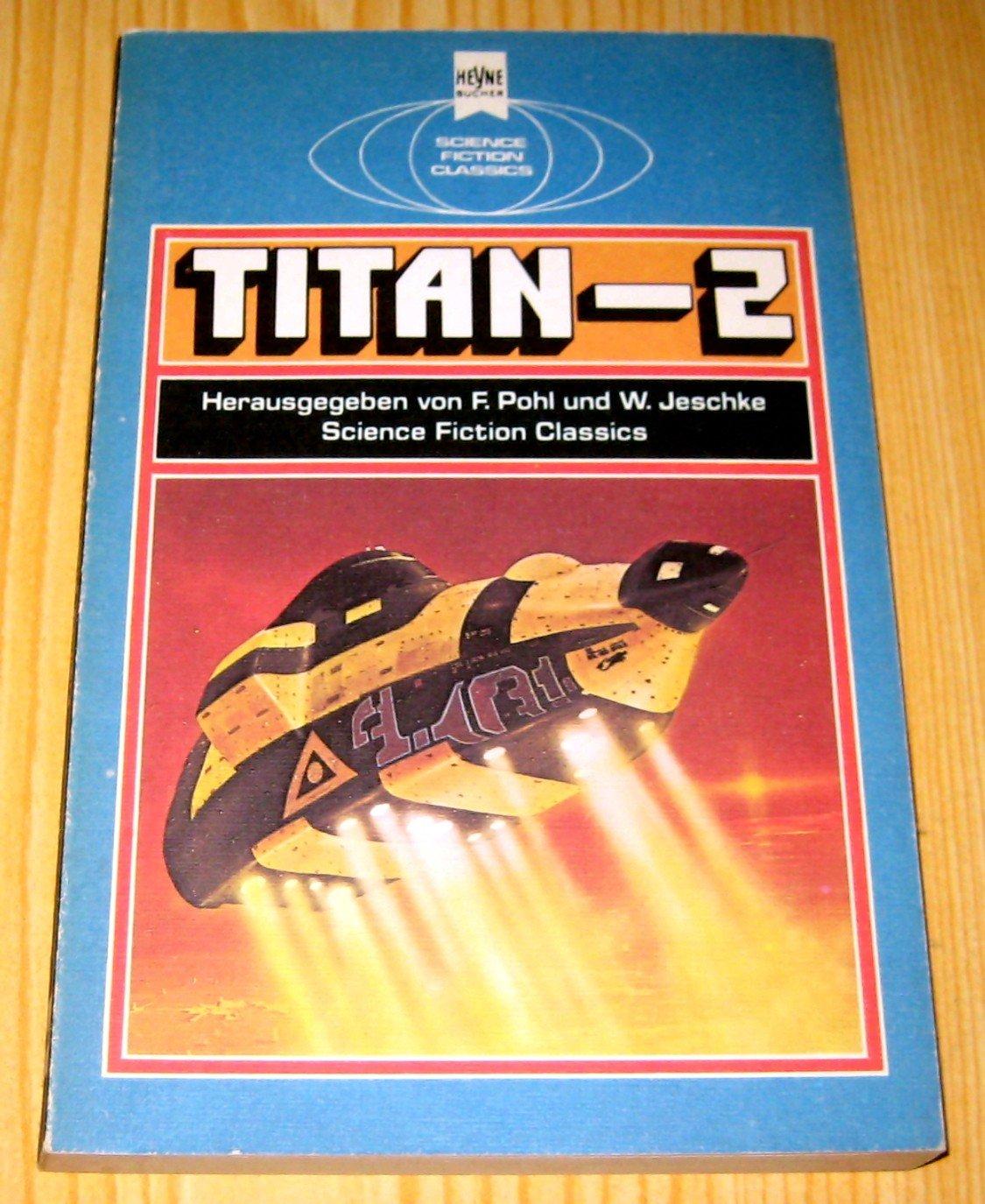 Wolfgang Jeschke, Frederik Pohl (Hrsg.) - Titan-2