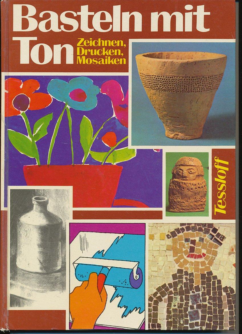 Basteln Mit Ton Zeichnen Drucken Mosaiken Buch Gebraucht