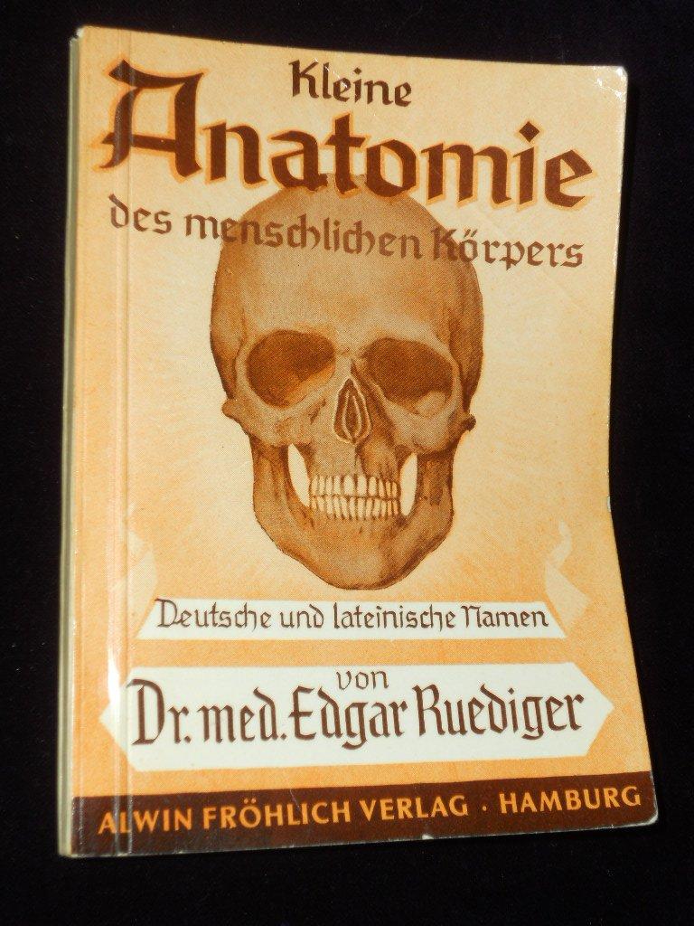 """Kleine Anatomie des menschlichen Körpers"""" (Drmed Edgar Ruediger ..."""