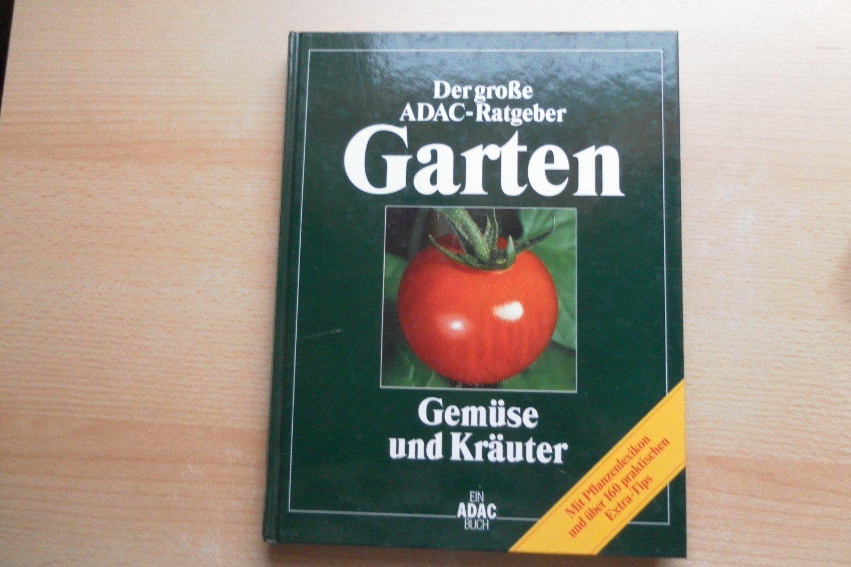 Ratgeber Garten gemüse und kräuter der große adac ratgeber garten brigitte