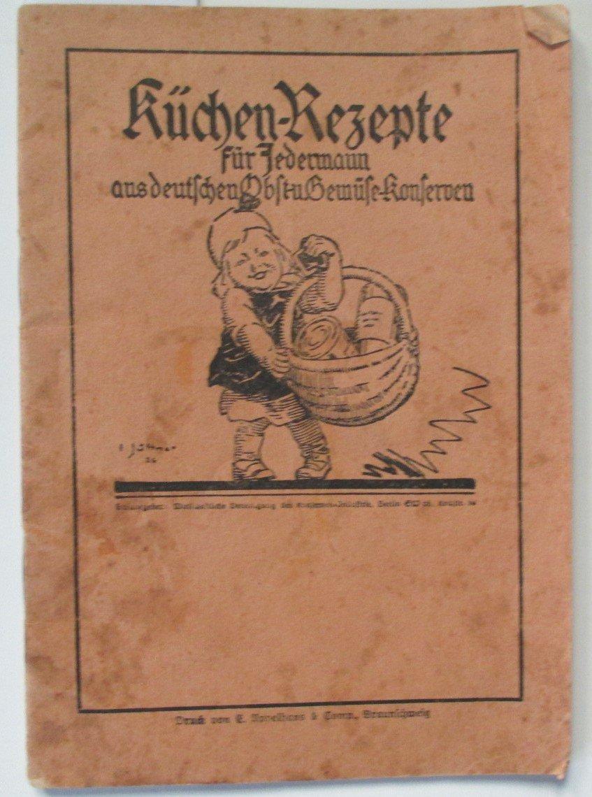 Küchen Rezepte für Jedermann aus deutschen Obst und Gemüse-Konserven ...