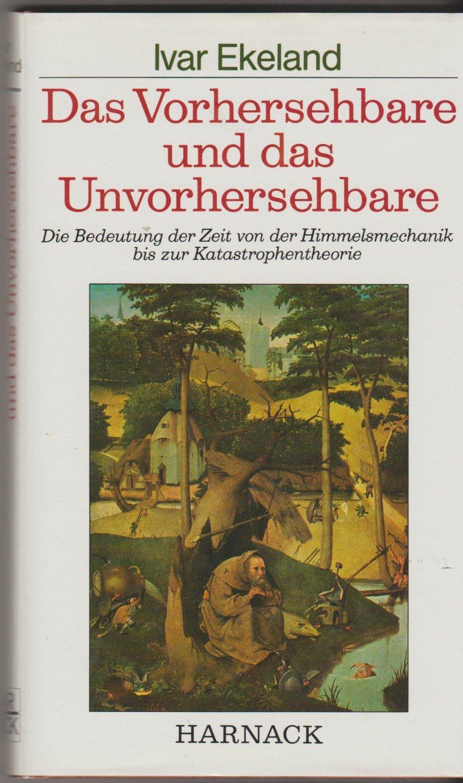 gebrauchtes Buch – Ekeland, Ivar – Das Vorhersehbare und das  Unvorhersehbare ...