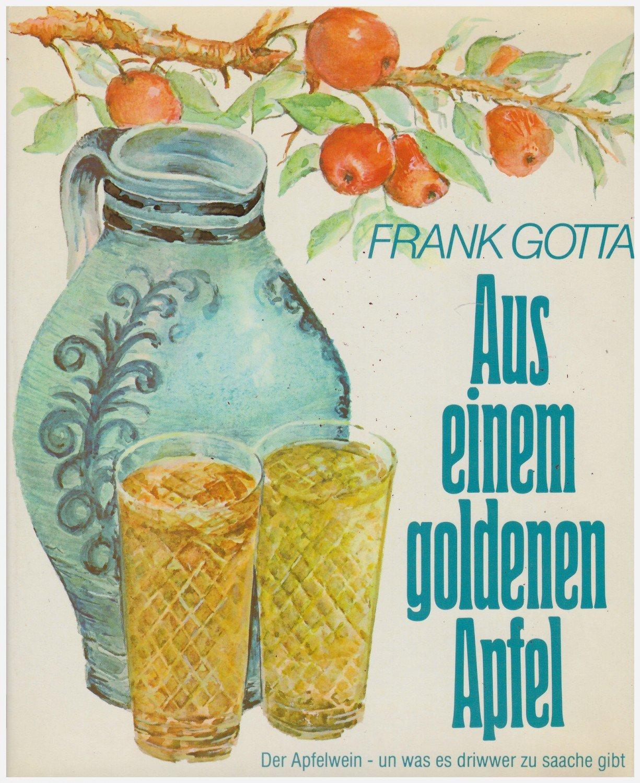 """Aus einem goldenen Apfel : Der Apfelwein - un was es driwwer"""" (Frank ..."""