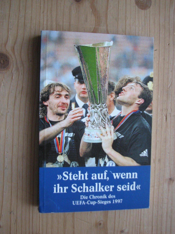 Schalke Steht Auf Wenn Ihr Schalker Seid Die Chronik Des