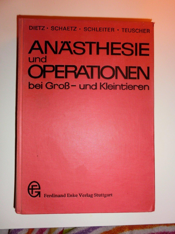 """ANÄSTHESIE und OPERATIONEN bei Groß- und Kleintieren"""" (Dietz ..."""