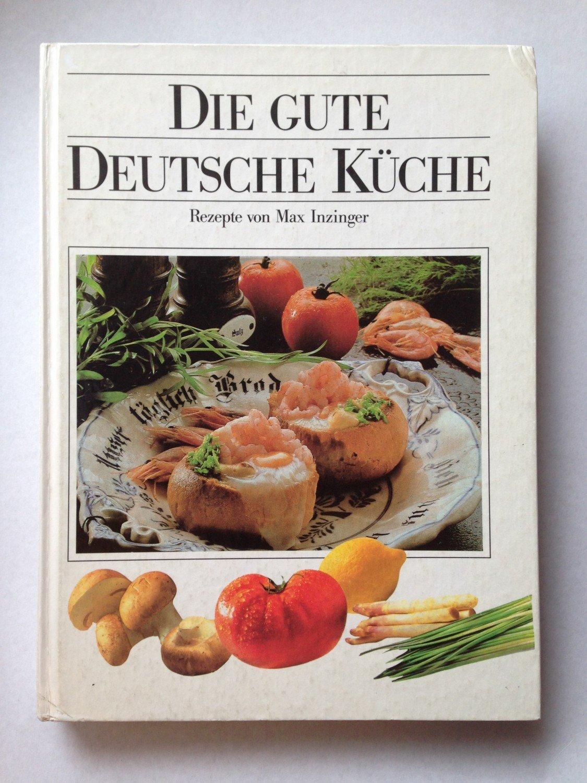 Gute Küche At | Die Gute Deutsche Kuche Max Inzinger Buch Gebraucht Kaufen