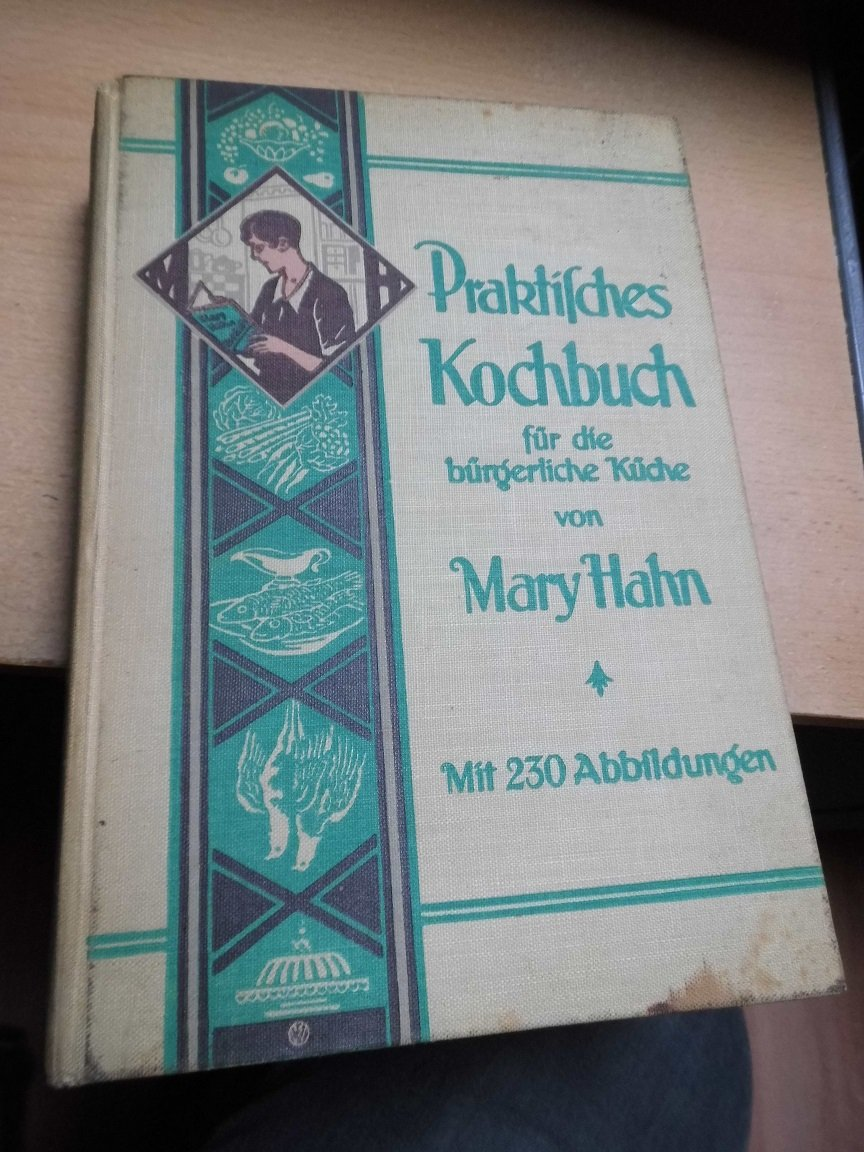 """Praktisches Kochbuch für die bürgerliche Küche von Mary Hahn"""" (Mary ..."""